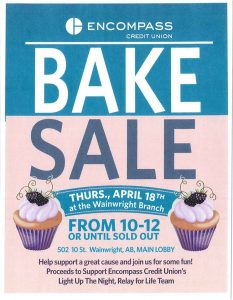 Bake Sale Hosted by Encompass Credit Union @ Wainwright Encompass Credit Union   Wainwright   Alberta   Canada