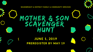 Mother & Son Scavenger Hunt @ Wainwright & District Family & Community Services | Wainwright | Alberta | Canada